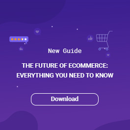The Future of Ecommerce Guide